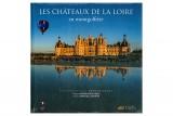 Les Châteaux de la Loire en Montgolfière